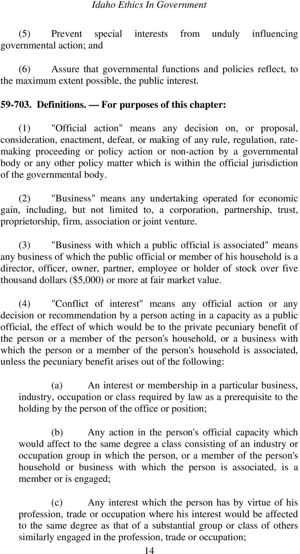 "For purposes of this chapter: (1) ""Official action"" means any decision on, or proposal, consideration, enactment, defeat, or making of any rule, regulation, ratemaking proceeding or policy action or"