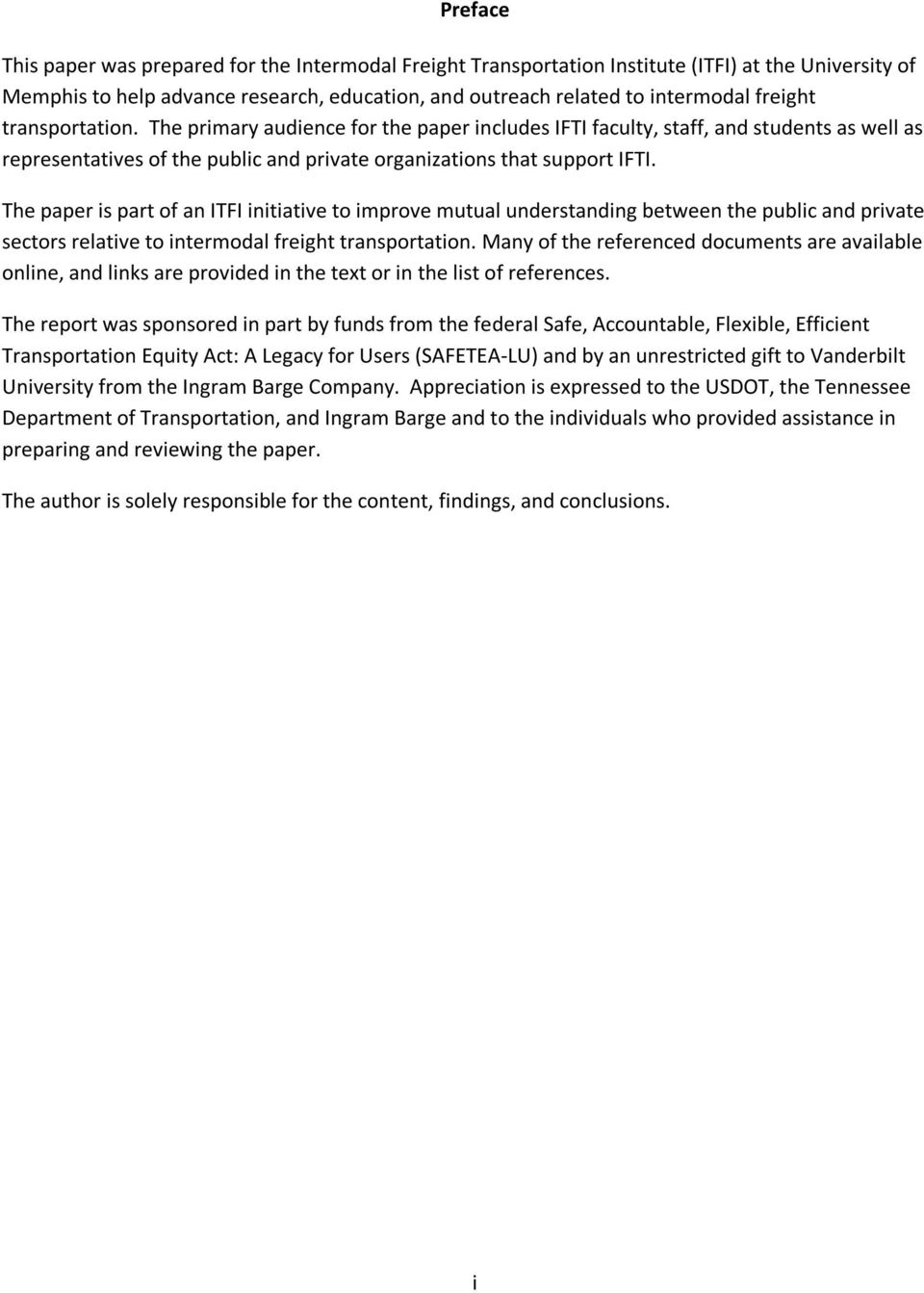 The paper is part of an ITFI initiative to improve mutual understanding between the public and private sectors relative to intermodal freight transportation.