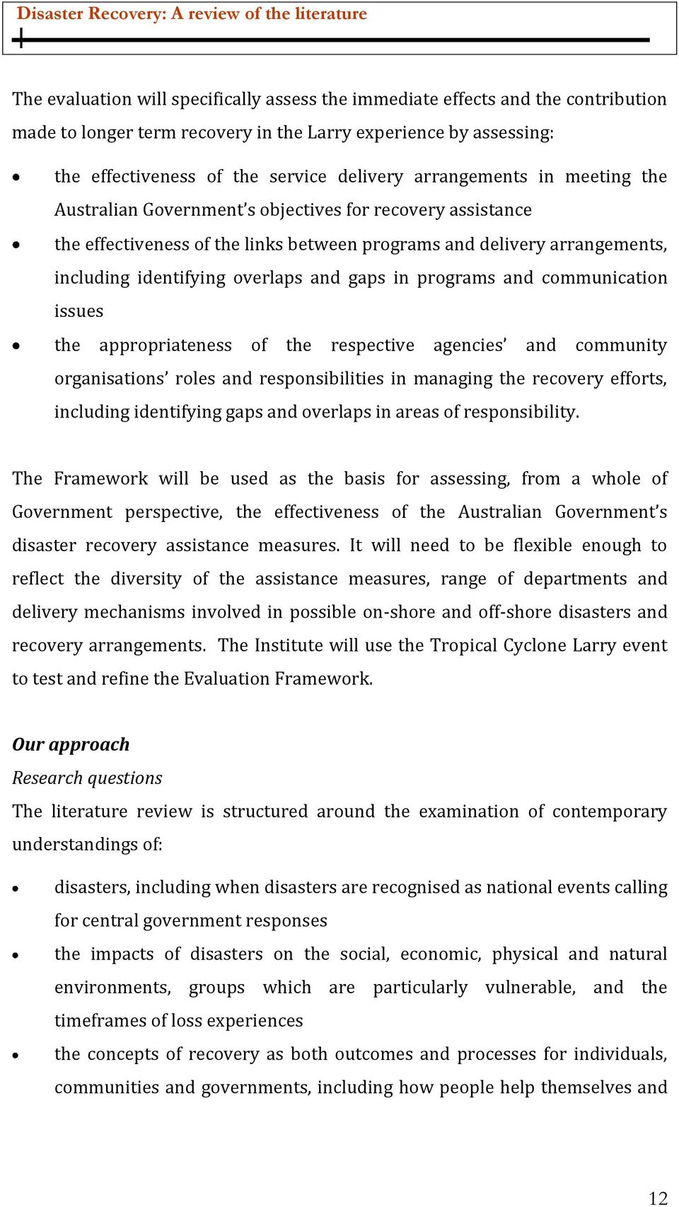 gaps in programs and communication issues the appropriateness of the respective agencies and community organisations roles and responsibilities in managing the recovery efforts, including identifying