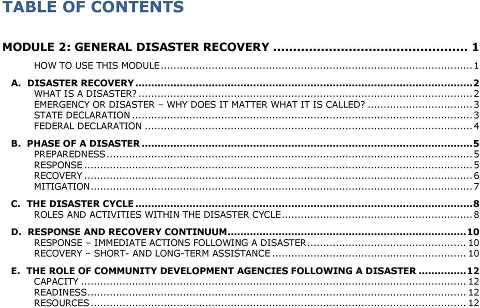 .. 5 RESPONSE... 5 RECOVERY... 6 MITIGATION... 7 C. THE DISASTER CYCLE... 8 ROLES AND ACTIVITIES WITHIN THE DISASTER CYCLE... 8 D. RESPONSE AND RECOVERY CONTINUUM.