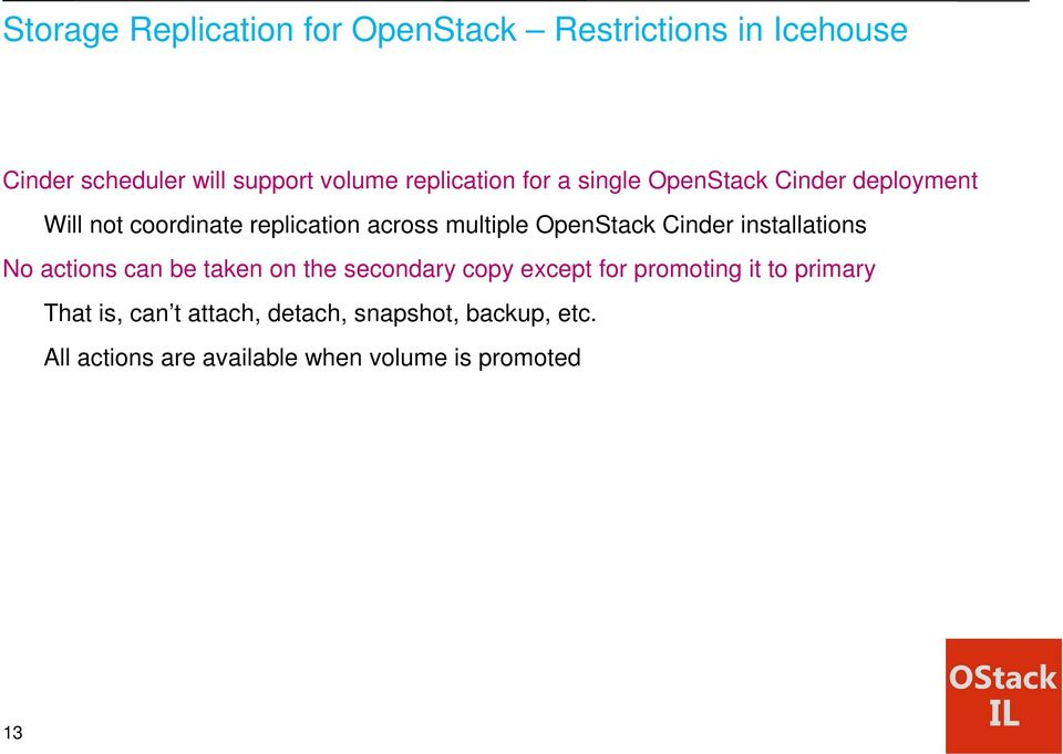 OpenStack Cinder installations No actions can be taken on the secondary copy except for promoting it to
