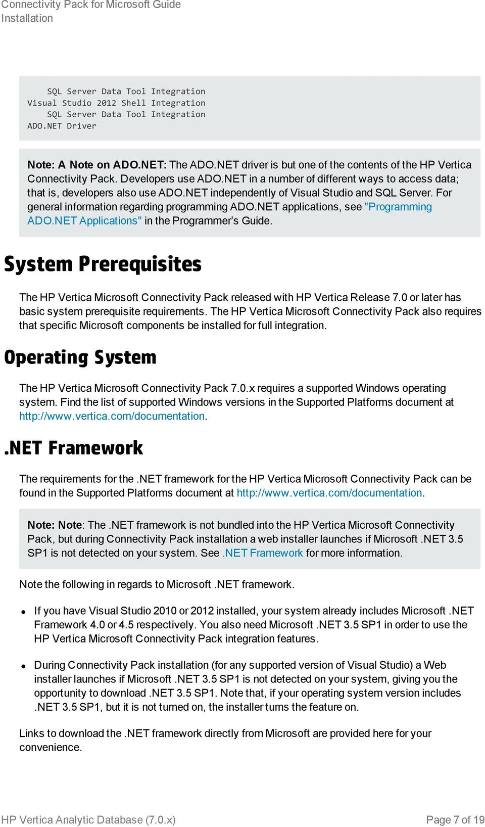 "NET independently of Visual Studio and SQL Server. For general information regarding programming ADO.NET applications, see ""Programming ADO.NET Applications"" in the Programmer s Guide."
