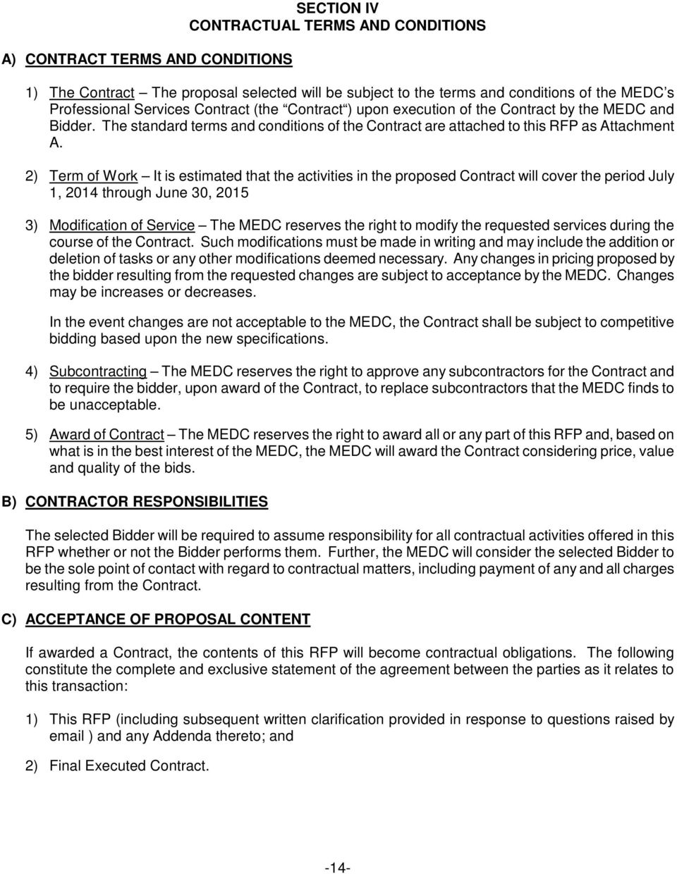 2) Term of Work It is estimated that the activities in the proposed Contract will cover the period July 1, 2014 through June 30, 2015 3) Modification of Service The MEDC reserves the right to modify