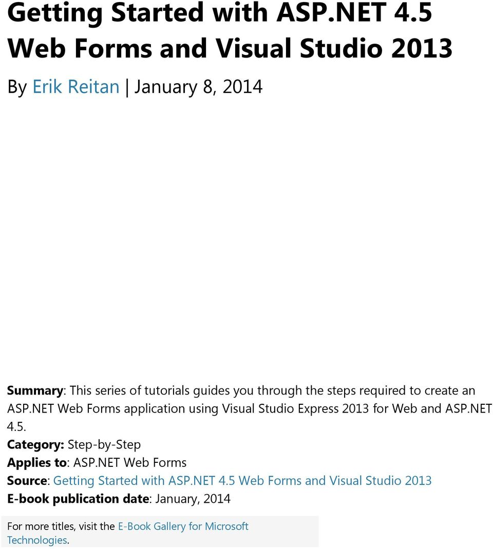 steps required to create an ASP.NET Web Forms application Visual Studio Express 2013 for Web and ASP.NET 4.5.