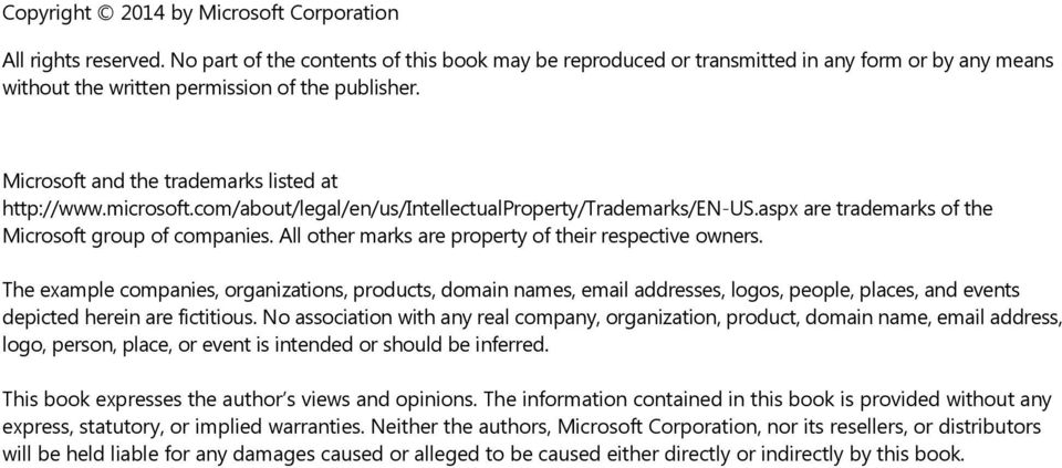 microsoft.com/about/legal/en/us/intellectualproperty/trademarks/en-us.aspx are trademarks of the Microsoft group of companies. All other marks are property of their respective owners.