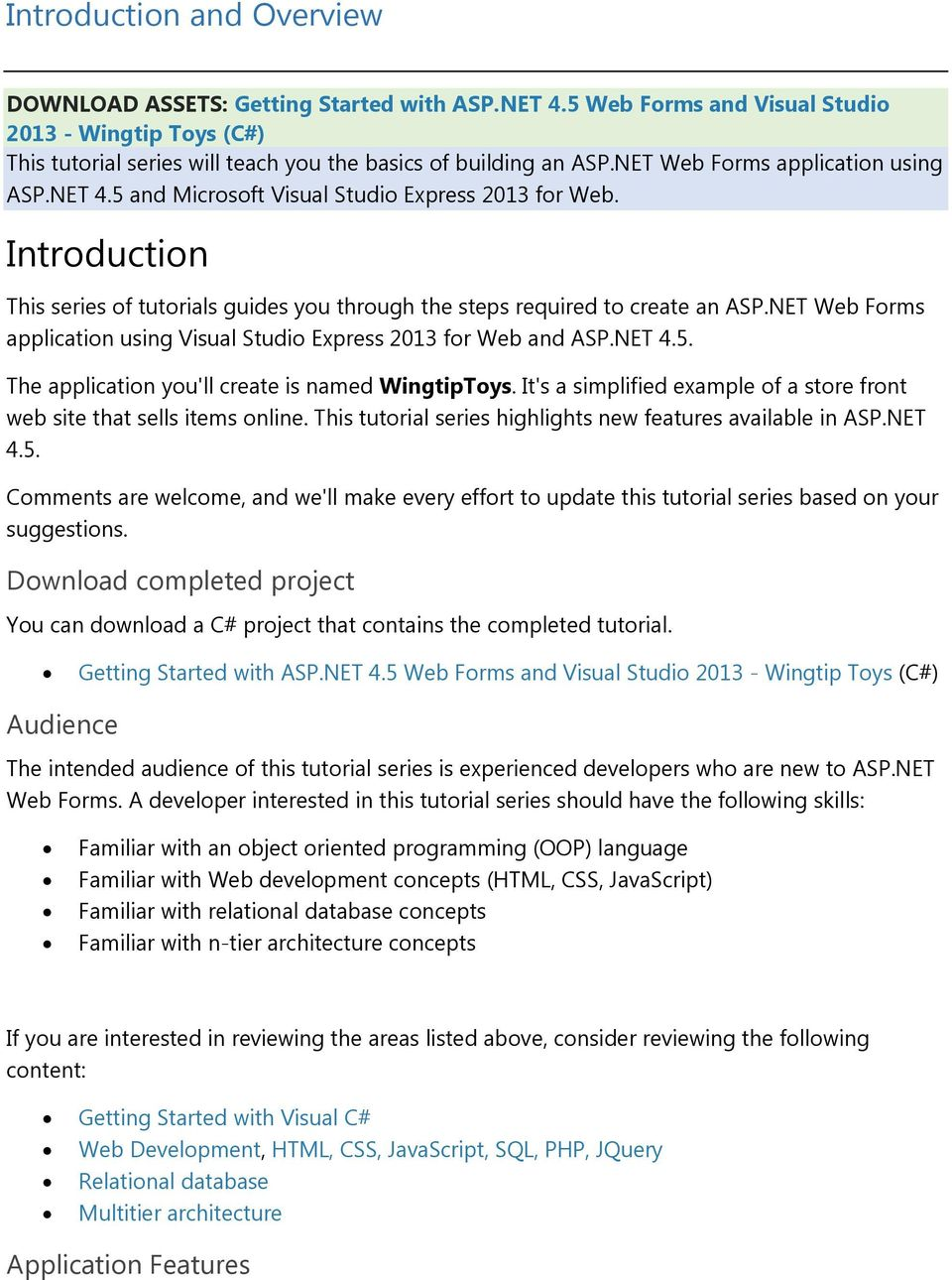 NET Web Forms application Visual Studio Express 2013 for Web and ASP.NET 4.5. The application you'll create is named WingtipToys.