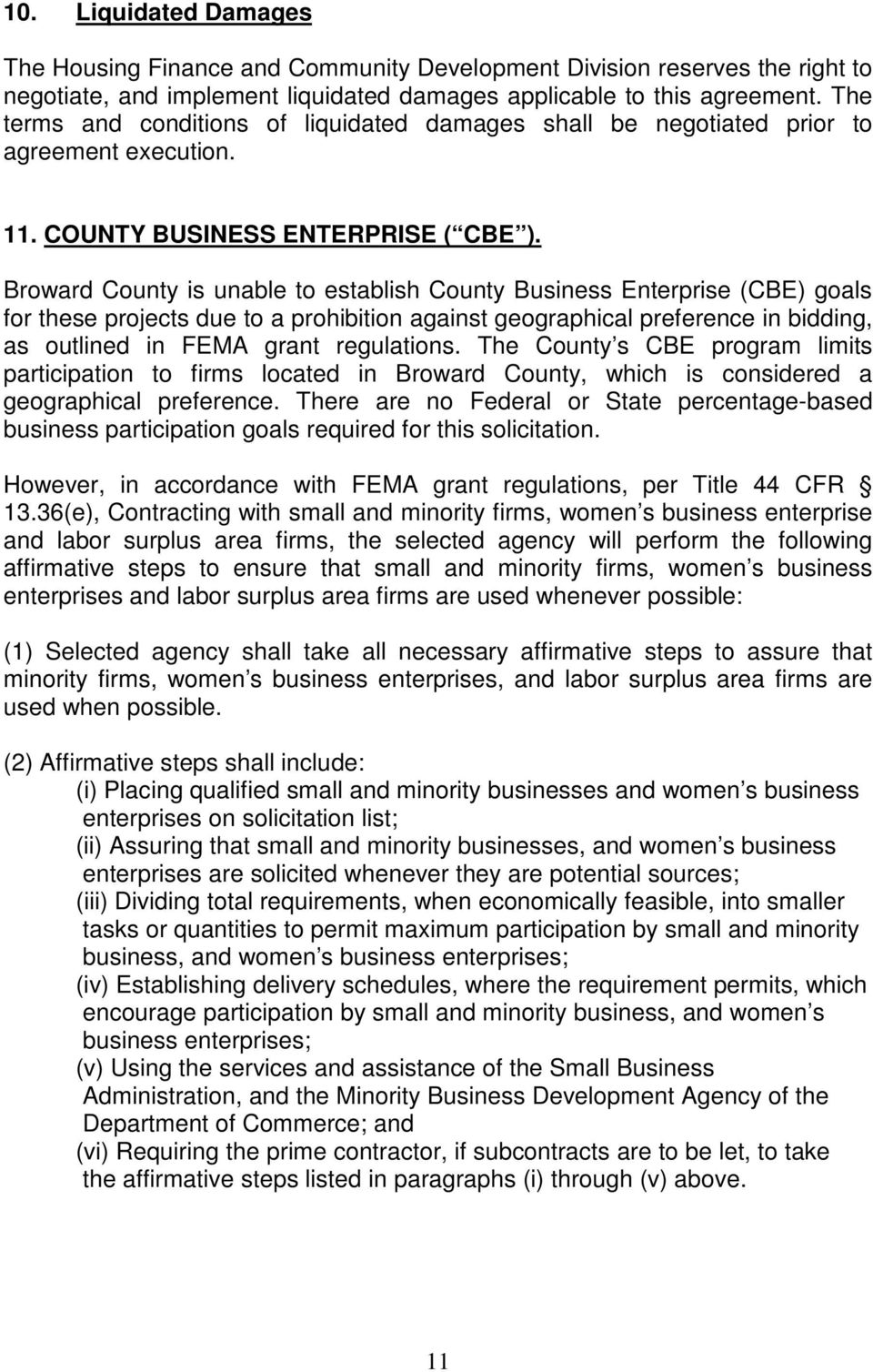 Broward County is unable to establish County Business Enterprise (CBE) goals for these projects due to a prohibition against geographical preference in bidding, as outlined in FEMA grant regulations.