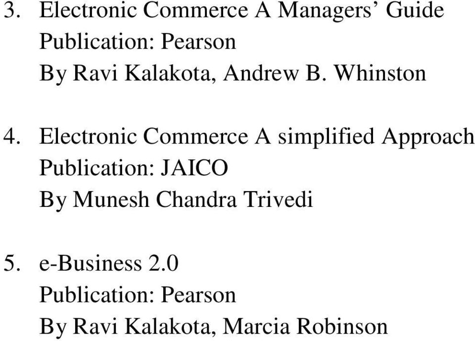 Electronic Commerce A simplified Approach Publication: JAICO By