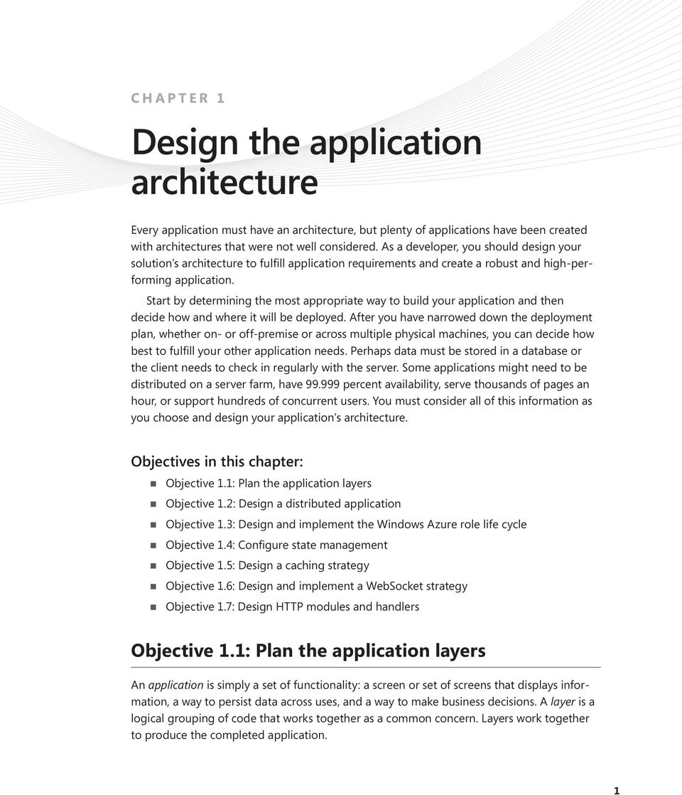 Start by determining the most appropriate way to build your application and then decide how and where it will be deployed.