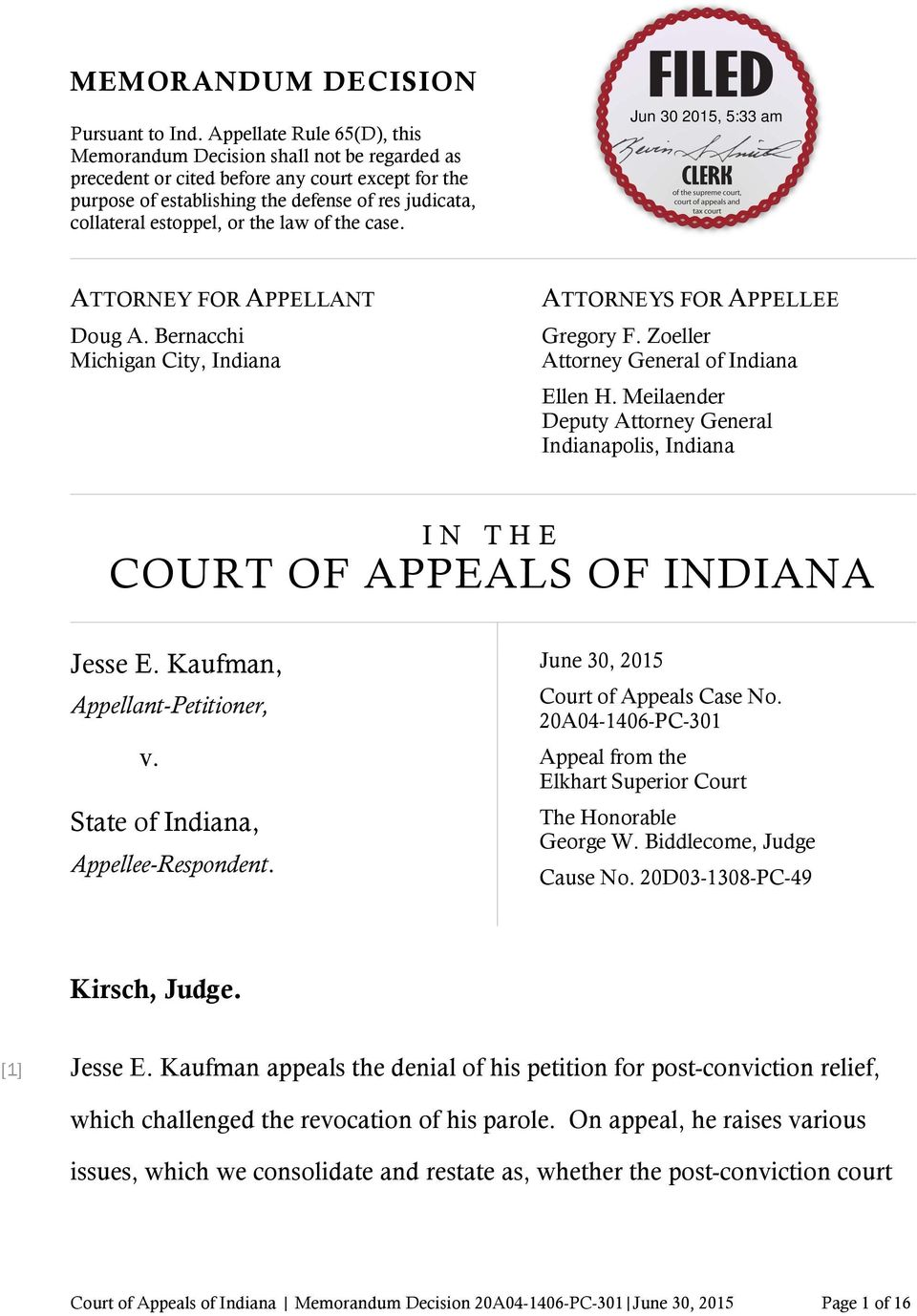 the law of the case. ATTORNEY FOR APPELLANT Doug A. Bernacchi Michigan City, Indiana ATTORNEYS FOR APPELLEE Gregory F. Zoeller Attorney General of Indiana Ellen H.
