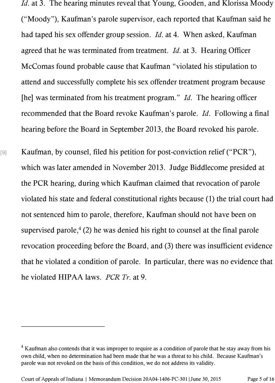 Hearing Officer McComas found probable cause that Kaufman violated his stipulation to attend and successfully complete his sex offender treatment program because [he] was terminated from his