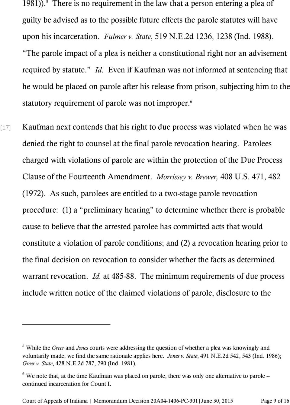Even if Kaufman was not informed at sentencing that he would be placed on parole after his release from prison, subjecting him to the statutory requirement of parole was not improper.