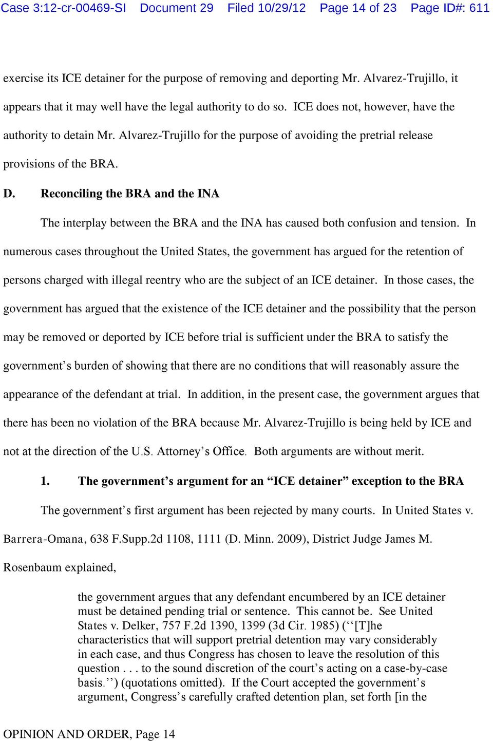 Alvarez-Trujillo for the purpose of avoiding the pretrial release provisions of the BRA. D.