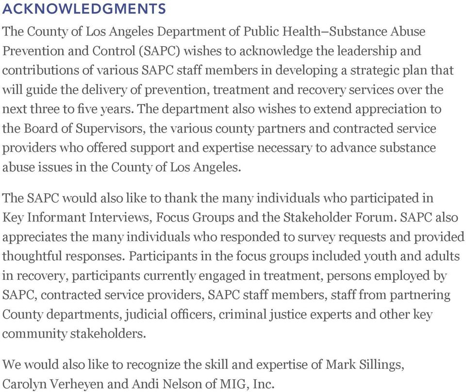 The department also wishes to extend appreciation to the Board of Supervisors, the various county partners and contracted service providers who offered support and expertise necessary to advance