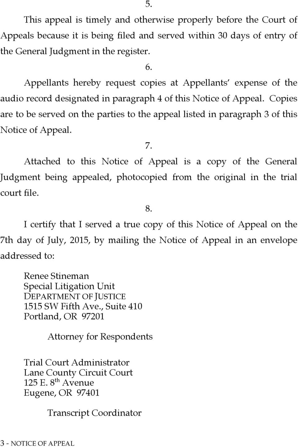 Copies are to be served on the parties to the appeal listed in paragraph 3 of this Notice of Appeal. 7.