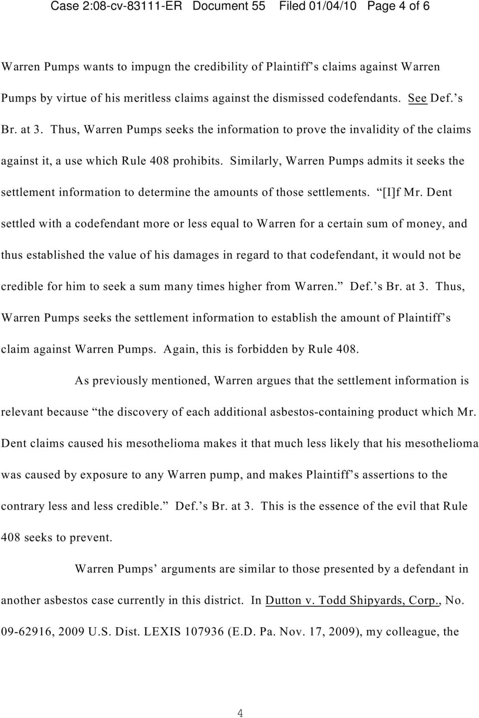 Similarly, Warren Pumps admits it seeks the settlement information to determine the amounts of those settlements. [I]f Mr.