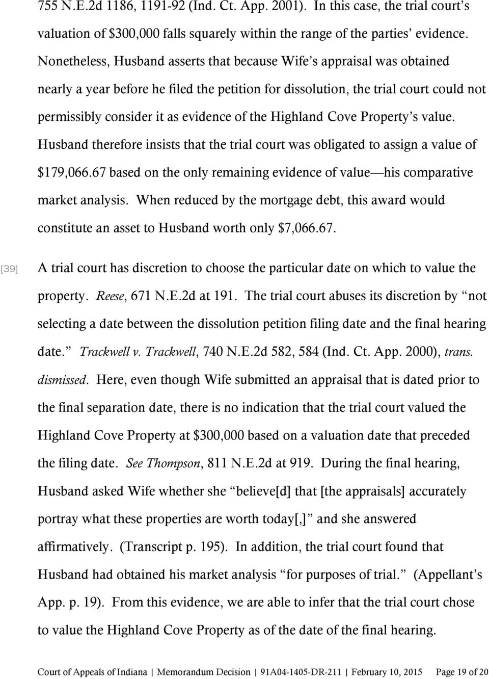 the Highland Cove Property s value. Husband therefore insists that the trial court was obligated to assign a value of $179,066.