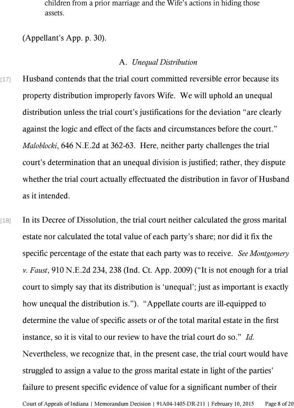 We will uphold an unequal distribution unless the trial court s justifications for the deviation are clearly against the logic and effect of the facts and circumstances before the court.