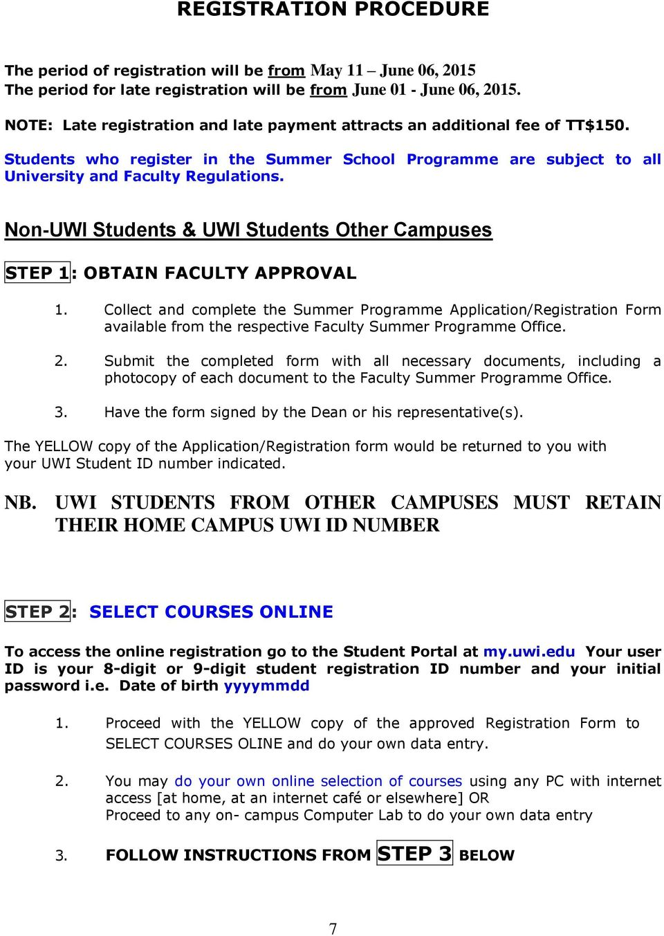 Non-UWI Students & UWI Students Other Campuses STEP 1: OBTAIN FACULTY APPROVAL 1.