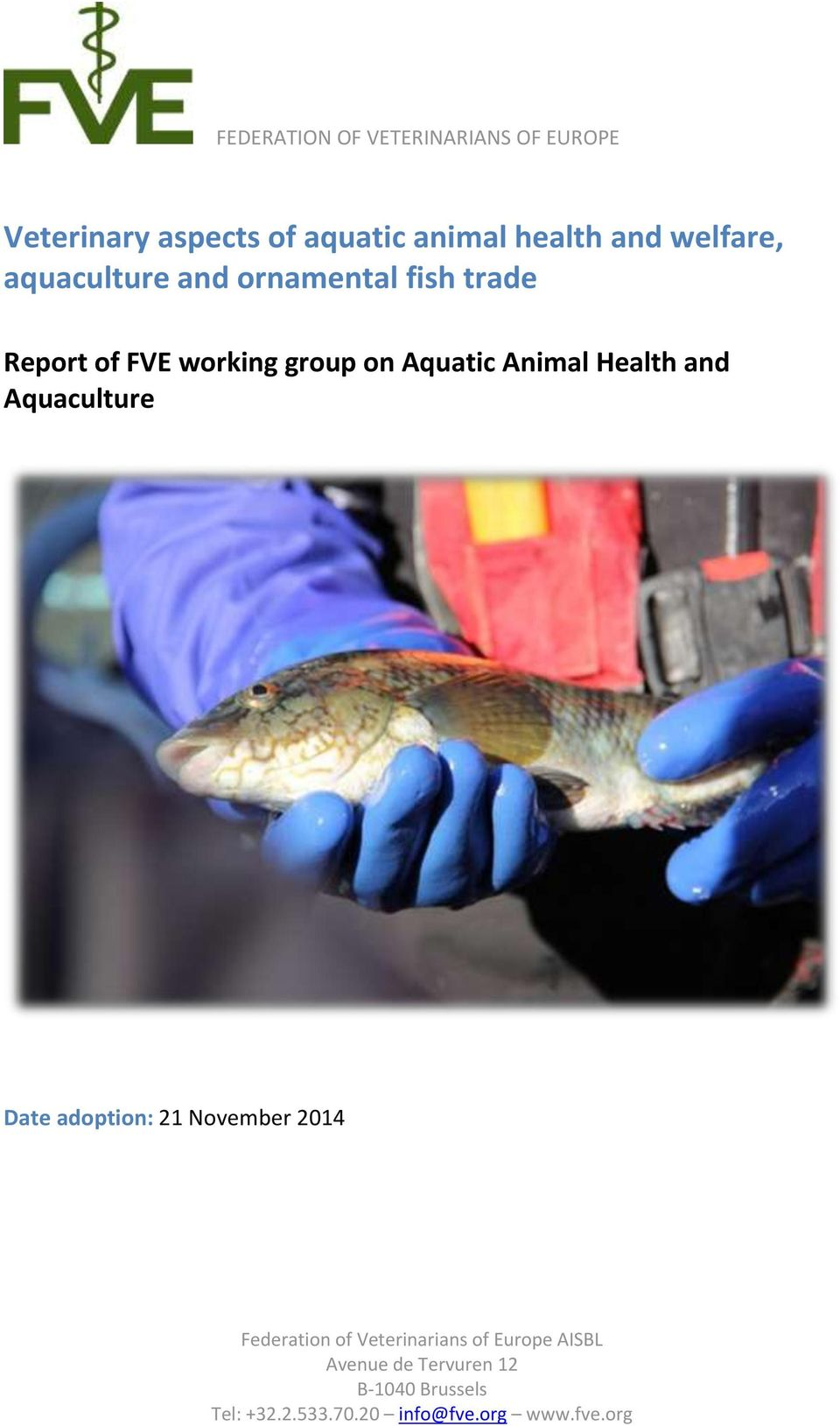 Animal Health and Aquaculture Date adoption: 21 November 2014 Federation of Veterinarians