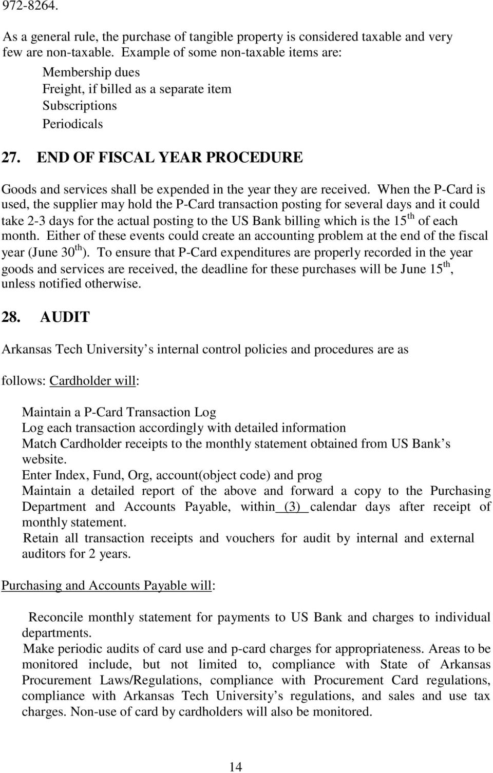 END OF FISCAL YEAR PROCEDURE Goods and services shall be expended in the year they are received.