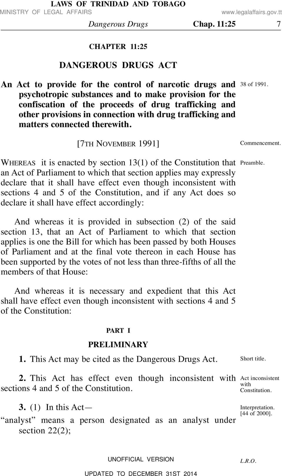 trafficking and other provisions in connection with drug trafficking and matters connected therewith. 38 of 1991. [7TH NOVEMBER 1991] Commencement.
