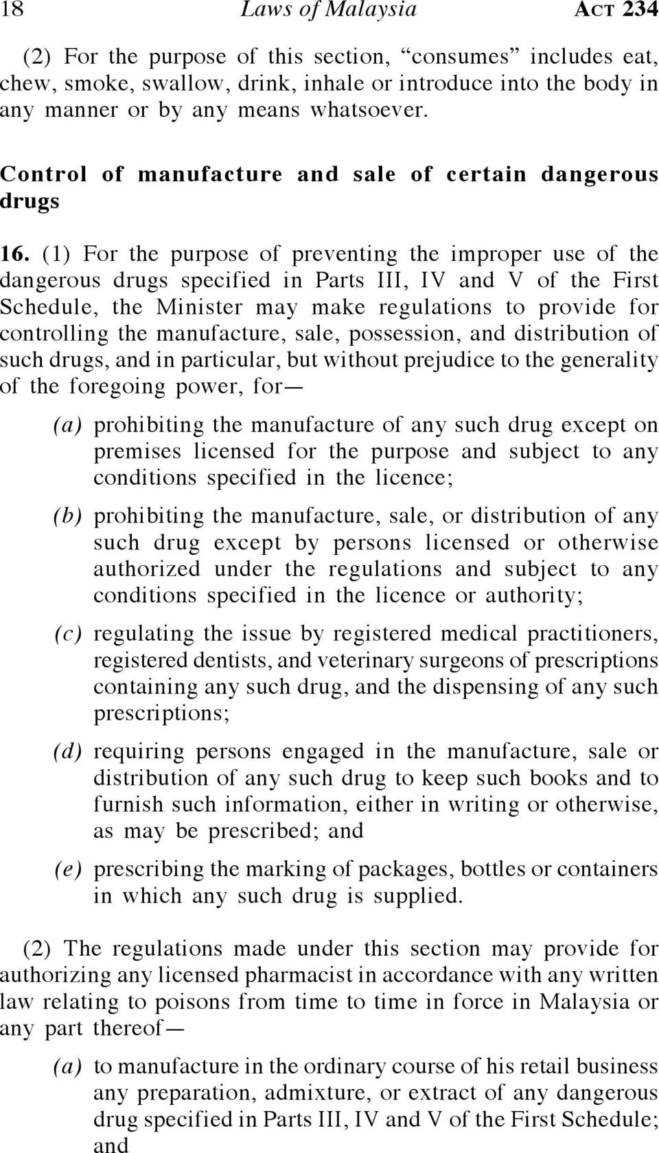 (1) For the purpose of preventing the improper use of the dangerous drugs specified in Parts III, IV and V of the First Schedule, the Minister may make regulations to provide for controlling the
