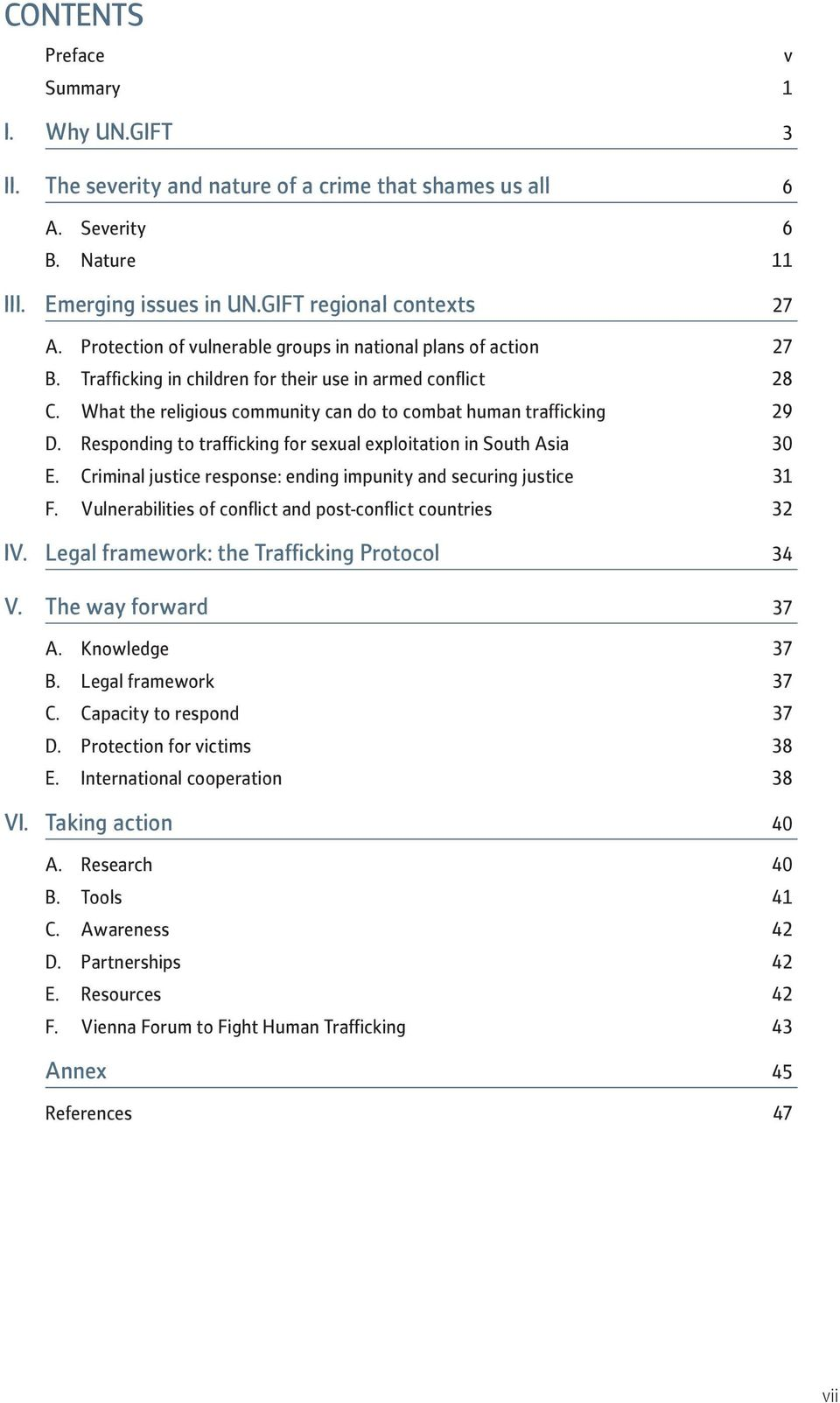 Responding to trafficking for sexual exploitation in South Asia 30 E. Criminal justice response: ending impunity and securing justice 31 F.