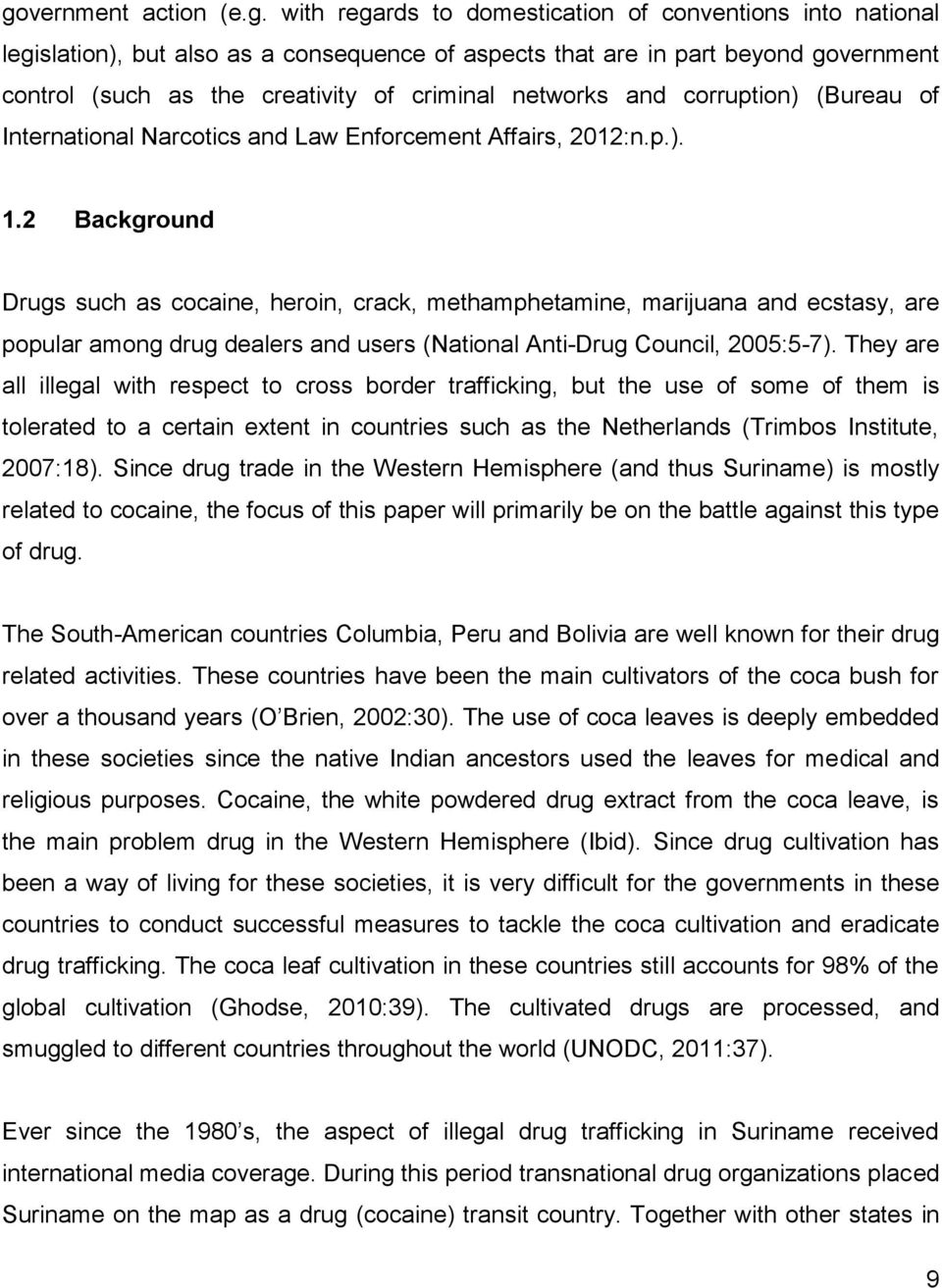 2 Background Drugs such as cocaine, heroin, crack, methamphetamine, marijuana and ecstasy, are popular among drug dealers and users (National Anti-Drug Council, 2005:5-7).