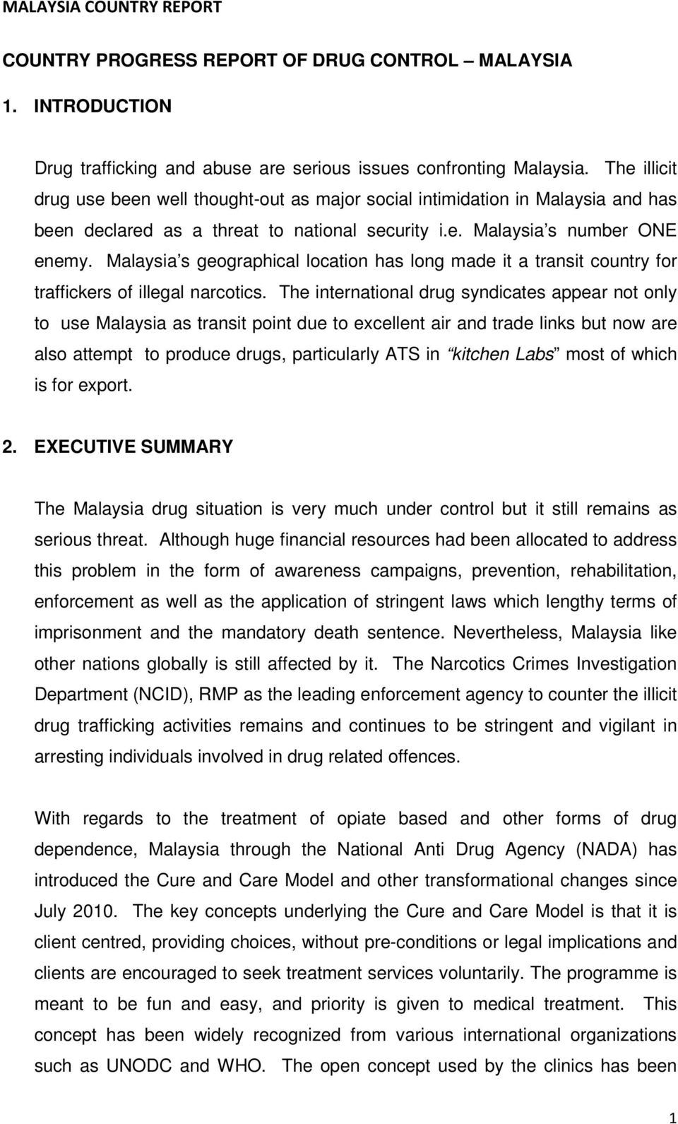 Malaysia s geographical location has long made it a transit country for traffickers of illegal narcotics.