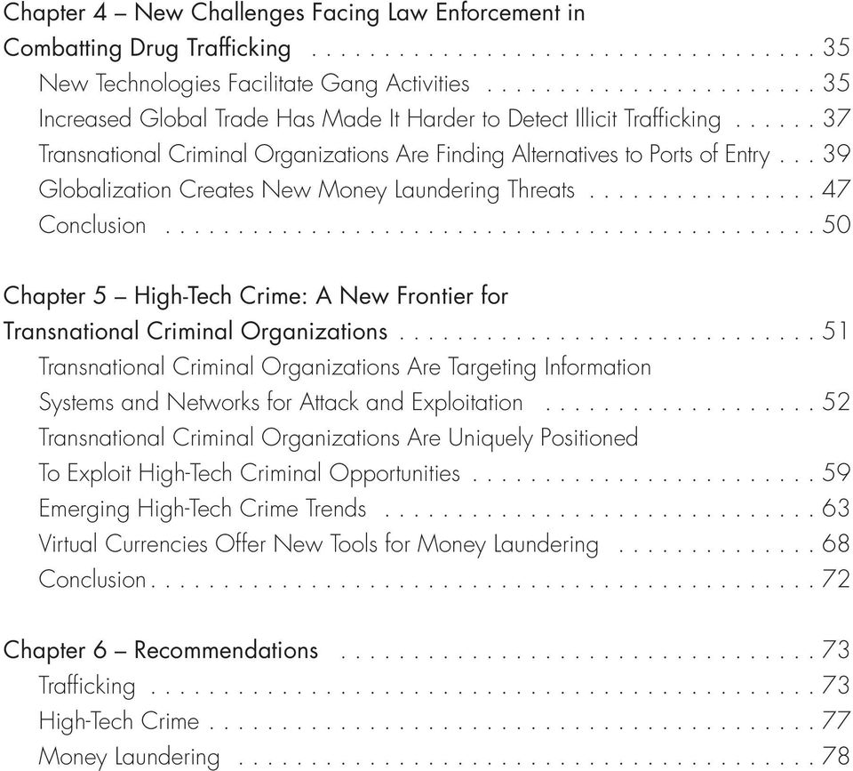 ..39 Globalization Creates New Money Laundering Threats...47 Conclusion...50 Chapter 5 High-Tech Crime: A New Frontier for Transnational Criminal Organizations.