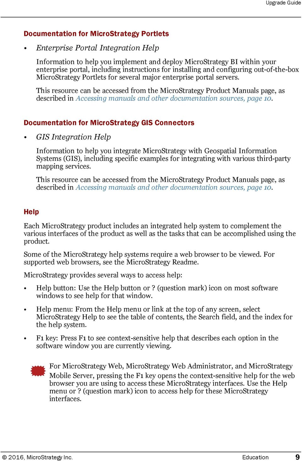 This resource can be accessed from the MicroStrategy Product Manuals page, as described in Accessing manuals and other documentation sources, page 10.
