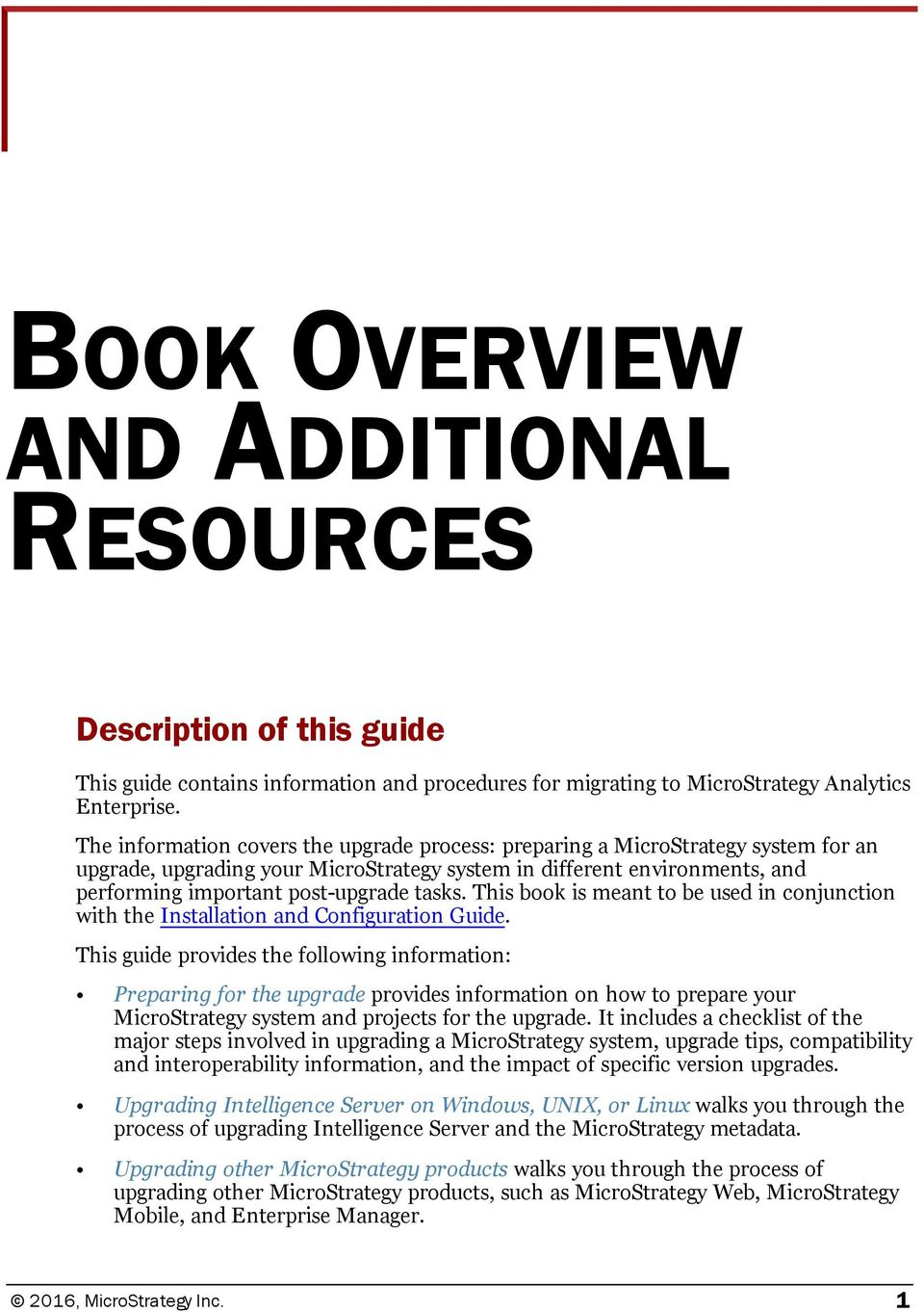 This book is meant to be used in conjunction with the Installation and Configuration Guide.