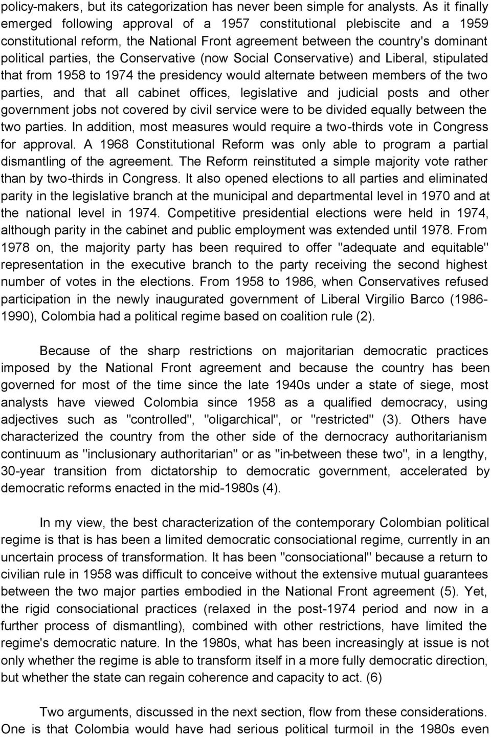 Conservative (now Social Conservative) and Liberal, stipulated that from 1958 to 1974 the presidency would alternate between members of the two parties, and that all cabinet offices, legislative and