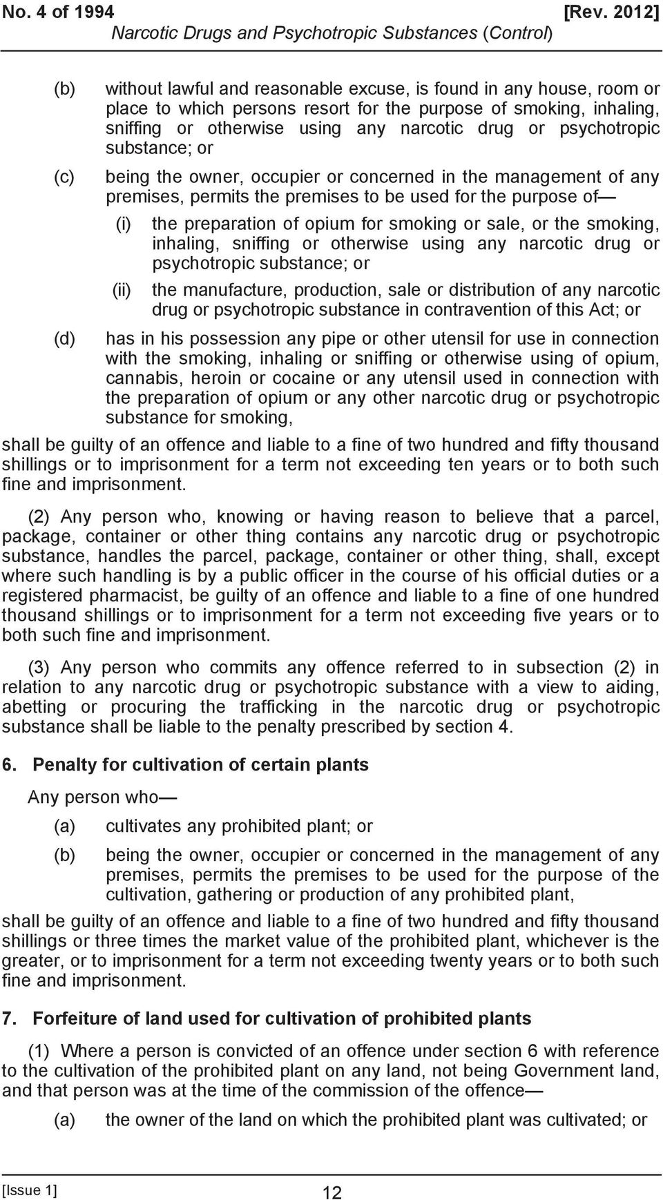 psychotropic substance; or (c) being the owner, occupier or concerned in the management of any premises, permits the premises to be used for the purpose of (i) the preparation of opium for smoking or