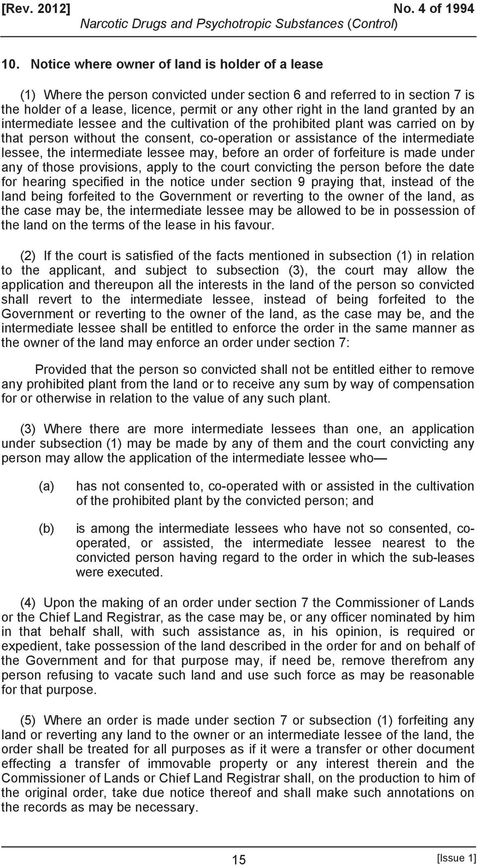 granted by an intermediate lessee and the cultivation of the prohibited plant was carried on by that person without the consent, co-operation or assistance of the intermediate lessee, the