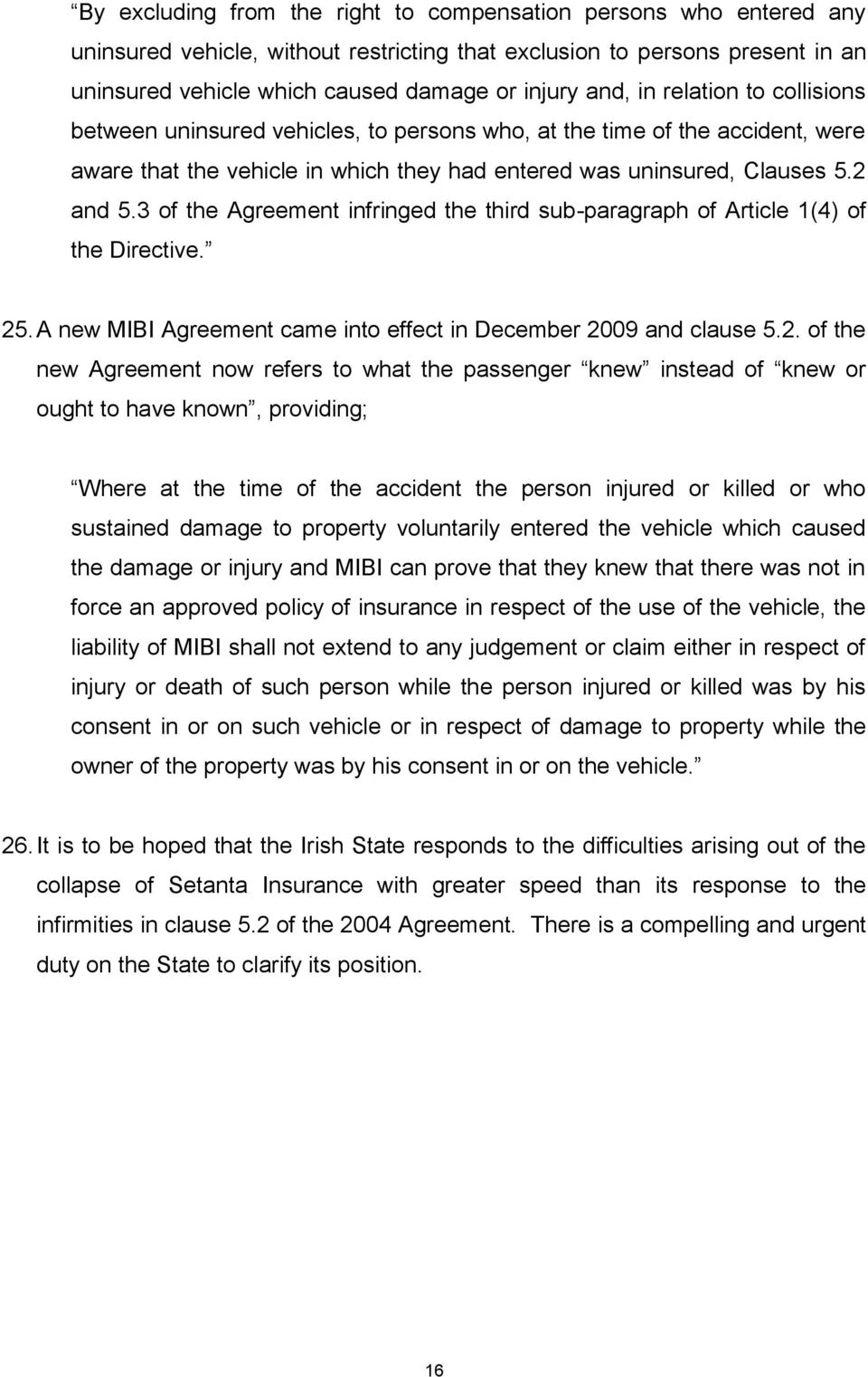 3 of the Agreement infringed the third sub-paragraph of Article 1(4) of the Directive. 25