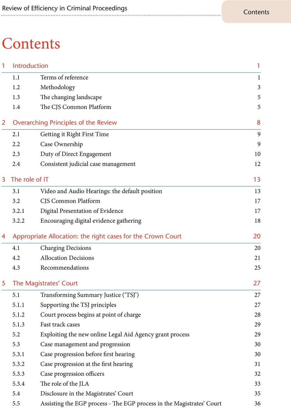 1 Video and Audio Hearings: the default position 13 3.2 CJS Common Platform 17 3.2.1 Digital Presentation of Evidence 17 3.2.2 Encouraging digital evidence gathering 18 4 Appropriate Allocation: the right cases for the Crown Court 20 4.