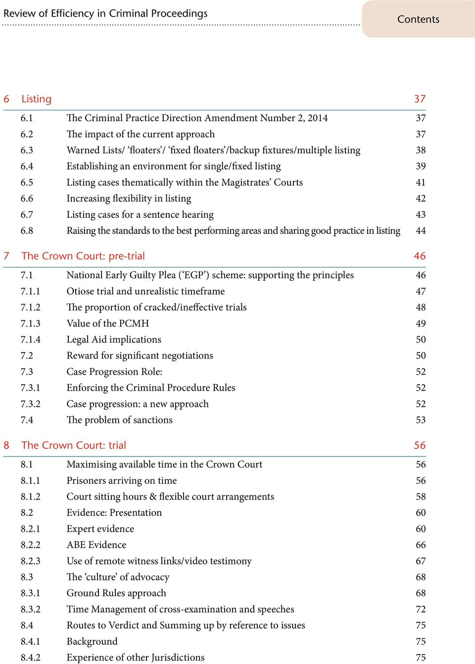 5 Listing cases thematically within the Magistrates Courts 41 6.6 Increasing flexibility in listing 42 6.7 Listing cases for a sentence hearing 43 6.