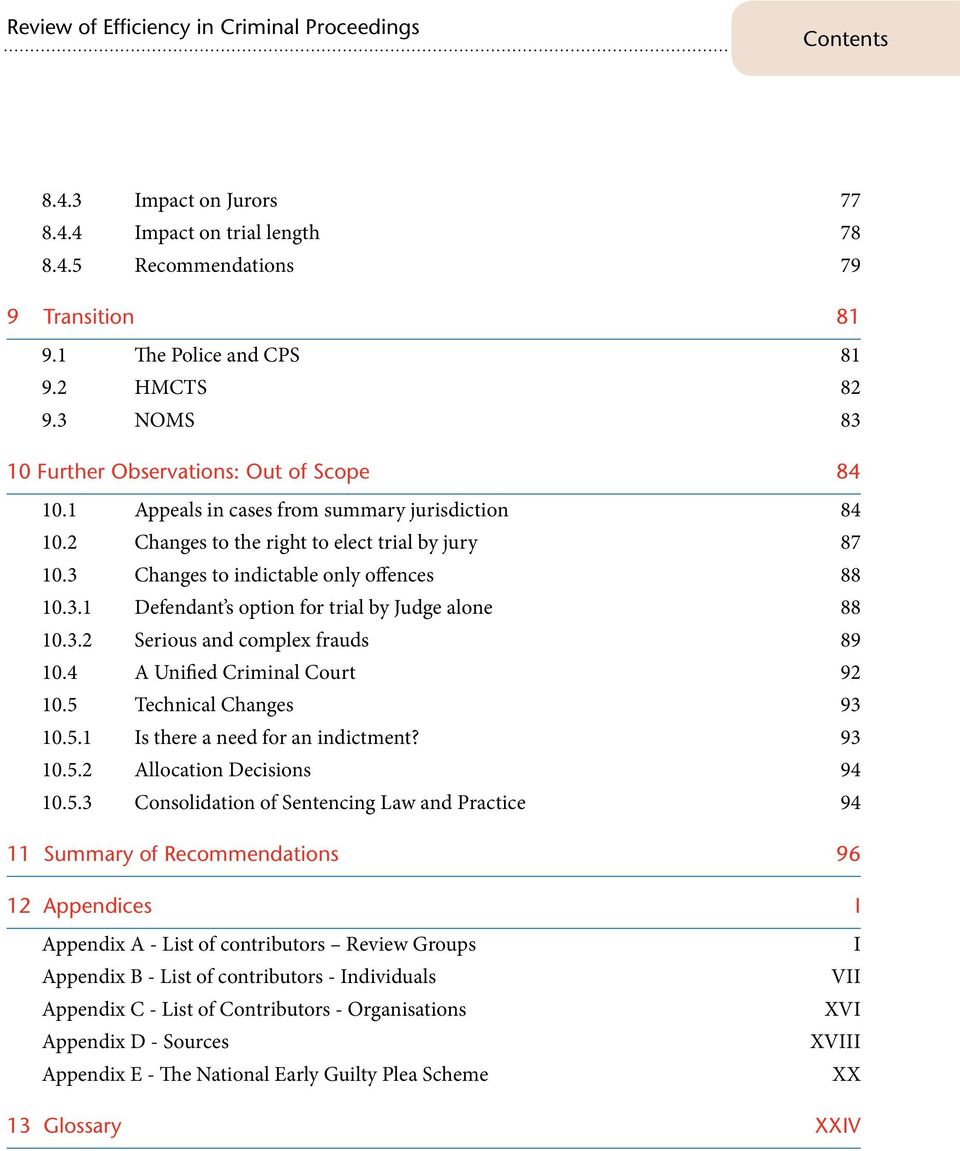 3 Changes to indictable only offences 88 10.3.1 Defendant s option for trial by Judge alone 88 10.3.2 Serious and complex frauds 89 10.4 A Unified Criminal Court 92 10.5