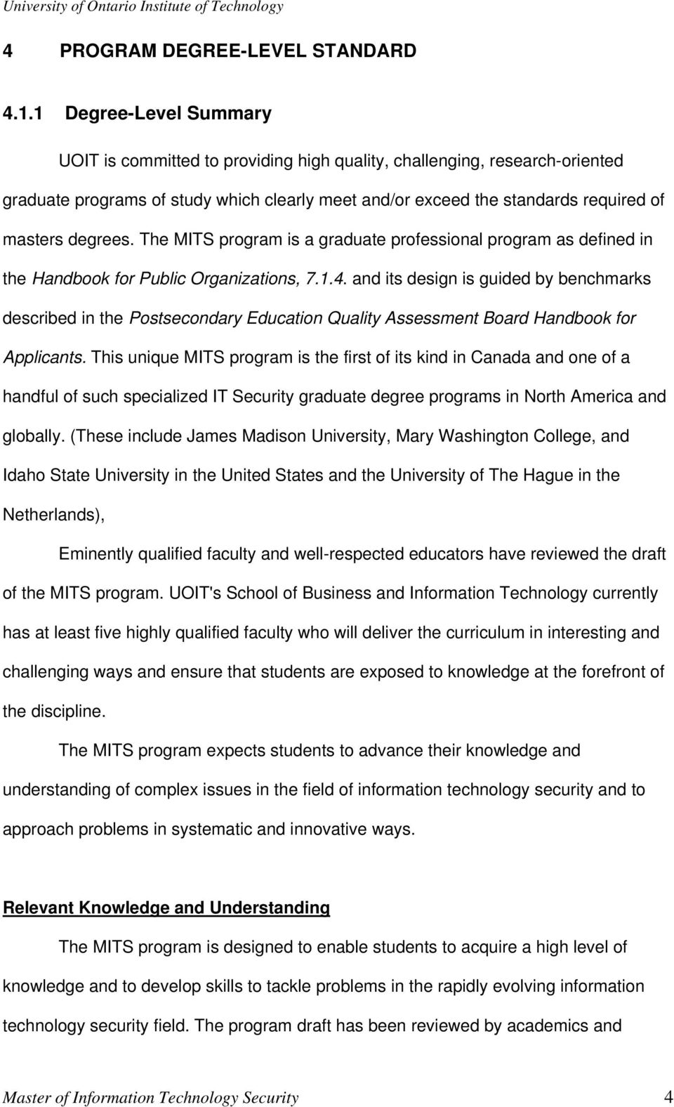 degrees. The MITS program is a graduate professional program as defined in the Handbook for Public Organizations, 7.1.4.