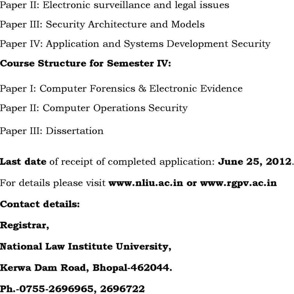 Operations Security Paper III: Dissertation Last date of receipt of completed application: June 25, 2012.