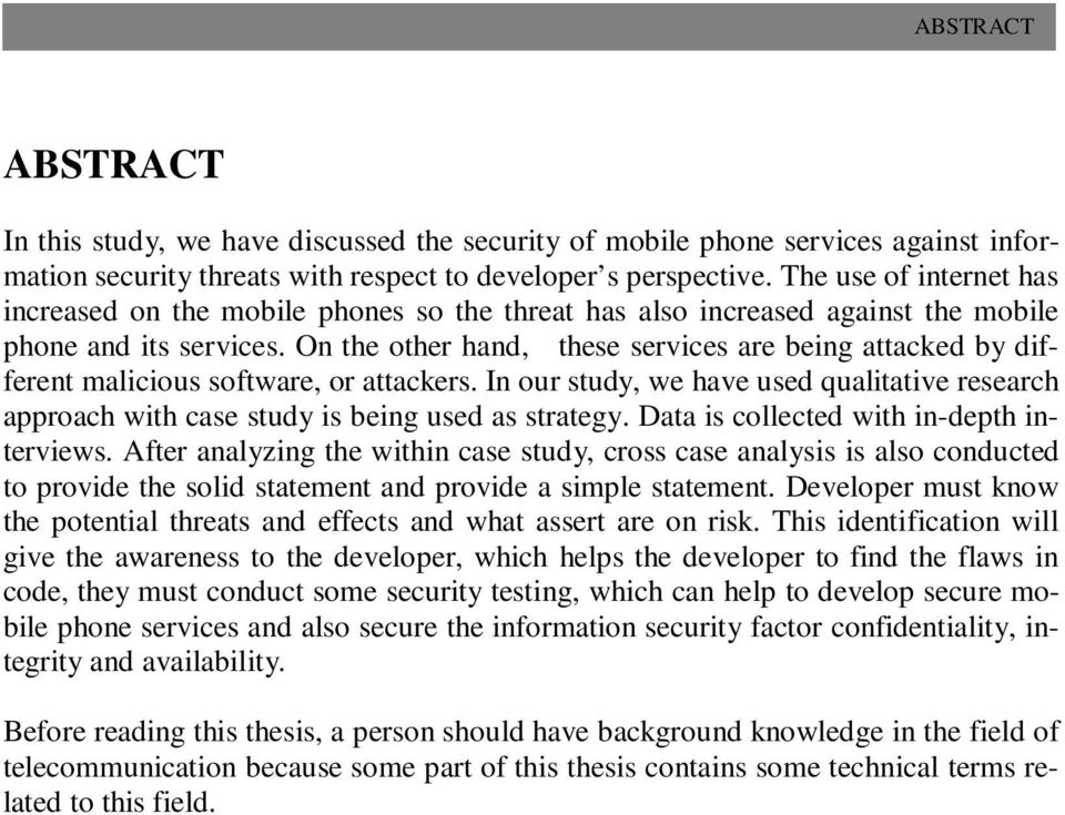 On the other hand, these services are being attacked by different malicious software, or attackers. In our study, we have used qualitative research approach with case study is being used as strategy.