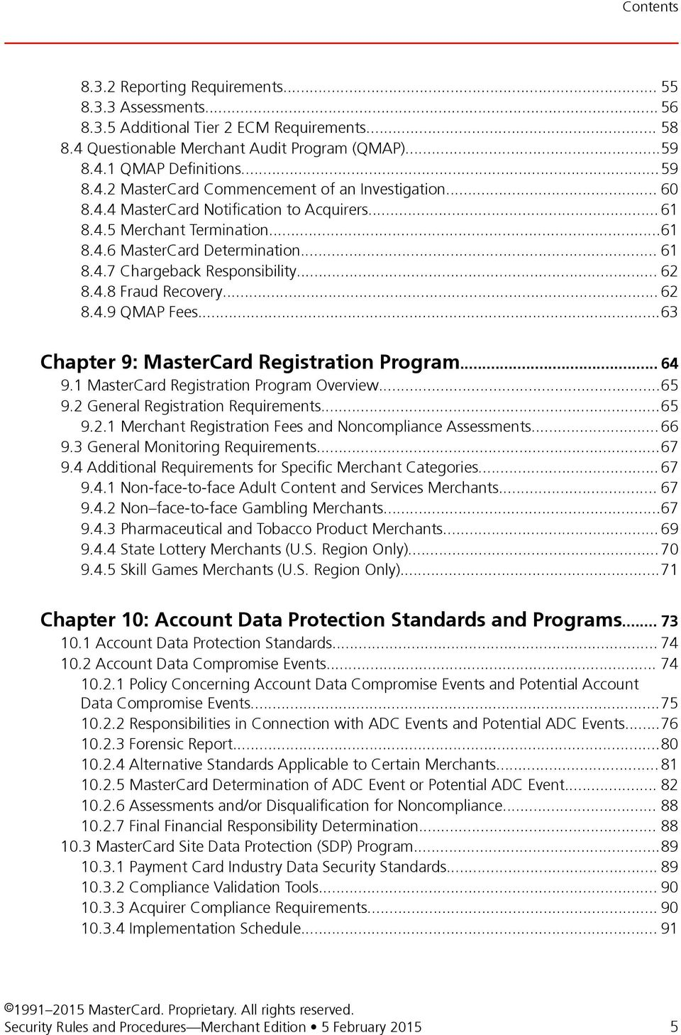 ..63 Chapter 9: MasterCard Registration Program... 64 9.1 MasterCard Registration Program Overview...65 9.2 General Registration Requirements...65 9.2.1 Merchant Registration Fees and Noncompliance Assessments.