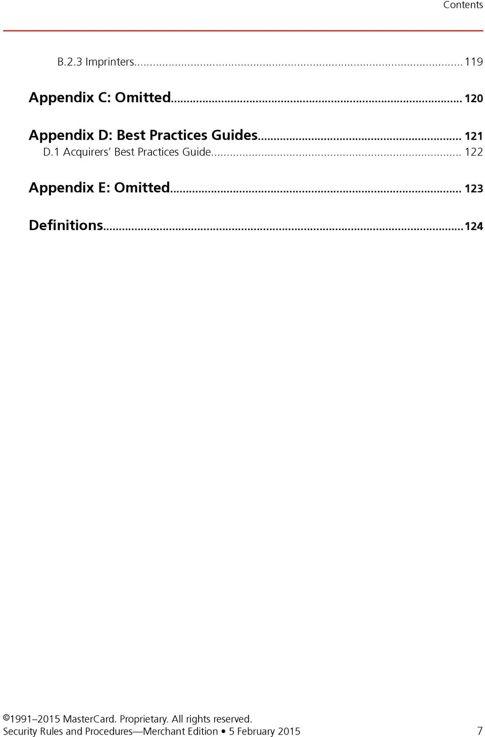 1 Acquirers Best Practices Guide... 122 Appendix E: Omitted.