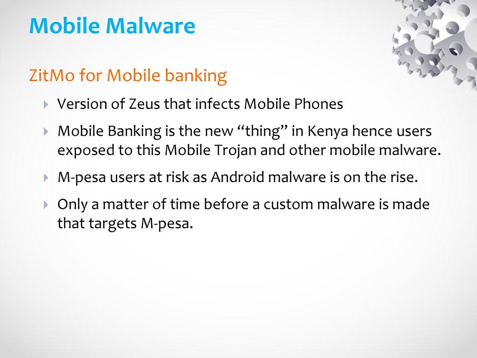 Mobile Trojan and other mobile malware.