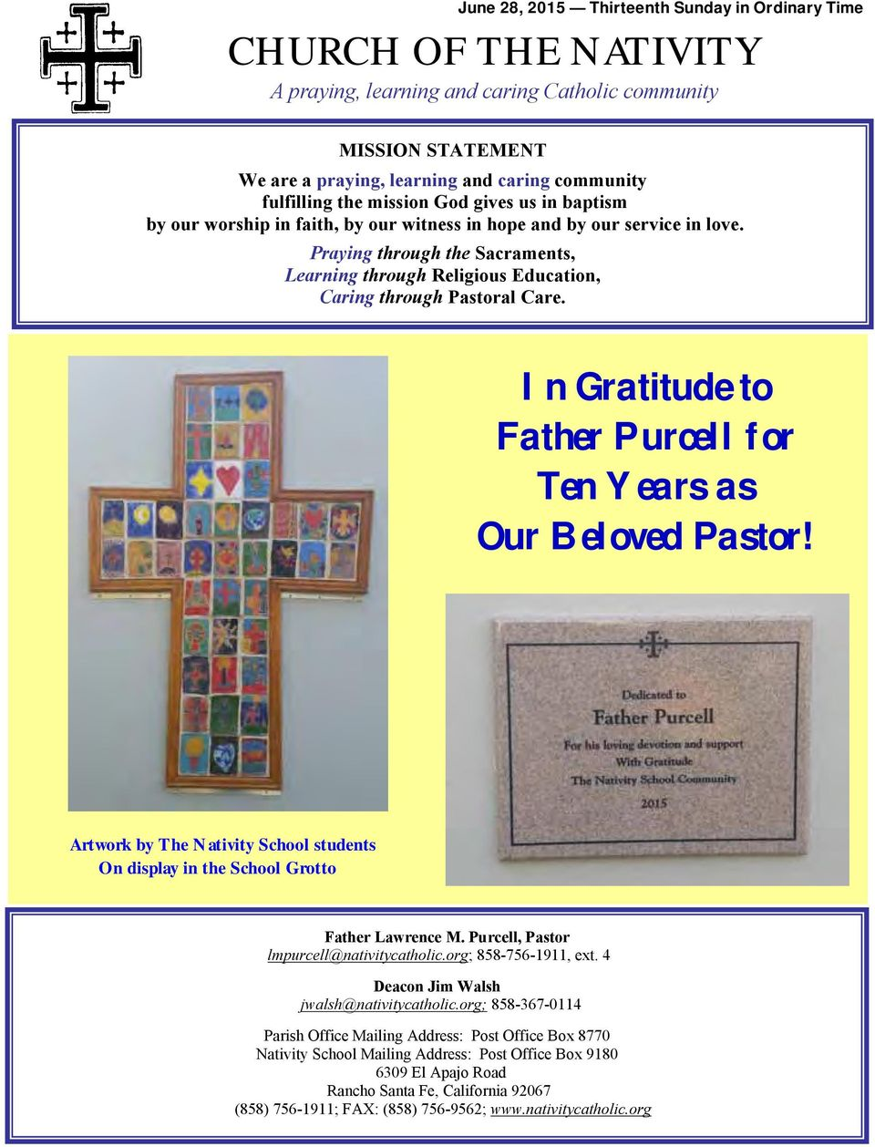Praying through the Sacraments, Learning through Religious Education, Caring through Pastoral Care. In Gratitude to Father Purcell for Ten Years as Our Beloved Pastor!