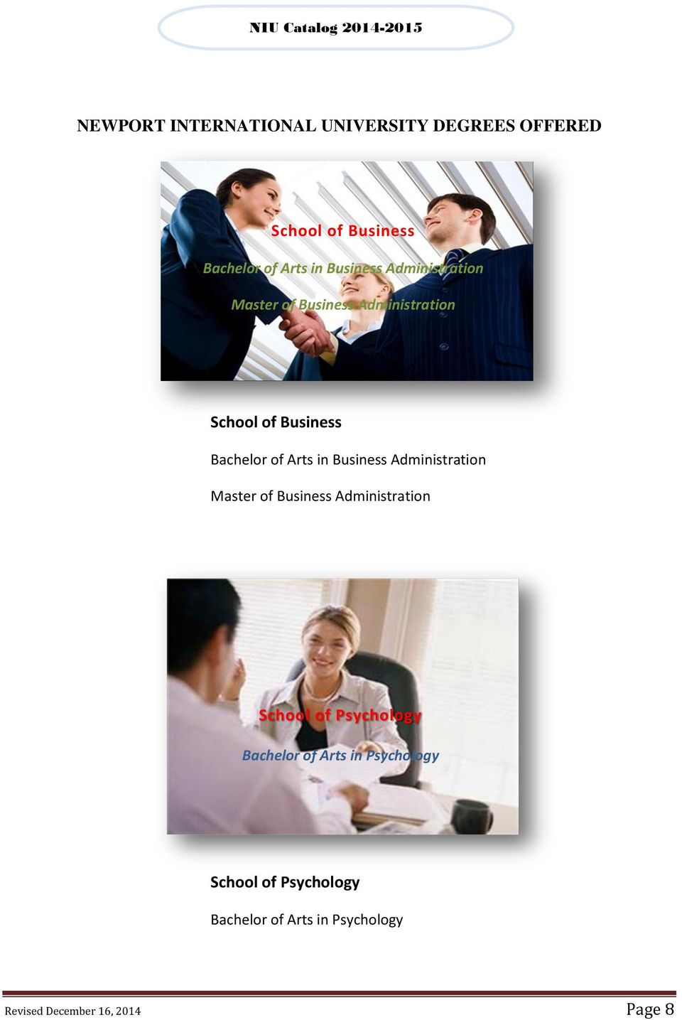 in Business Administration Master of Business Administration School of Psychology Bachelor of