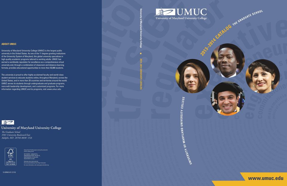 UMUC serves its students through undergraduate and graduate programs, noncredit leadership development, and customized programs. For more information regarding UMUC and its programs, visit www.umuc.