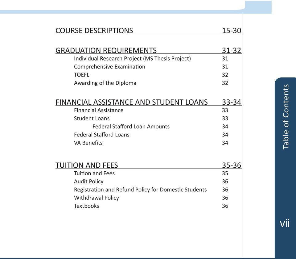 Student Loans 33 Federal Stafford Loan Amounts 34 Federal Stafford Loans 34 VA Benefits 34 Table of Contents TUITION AND FEES